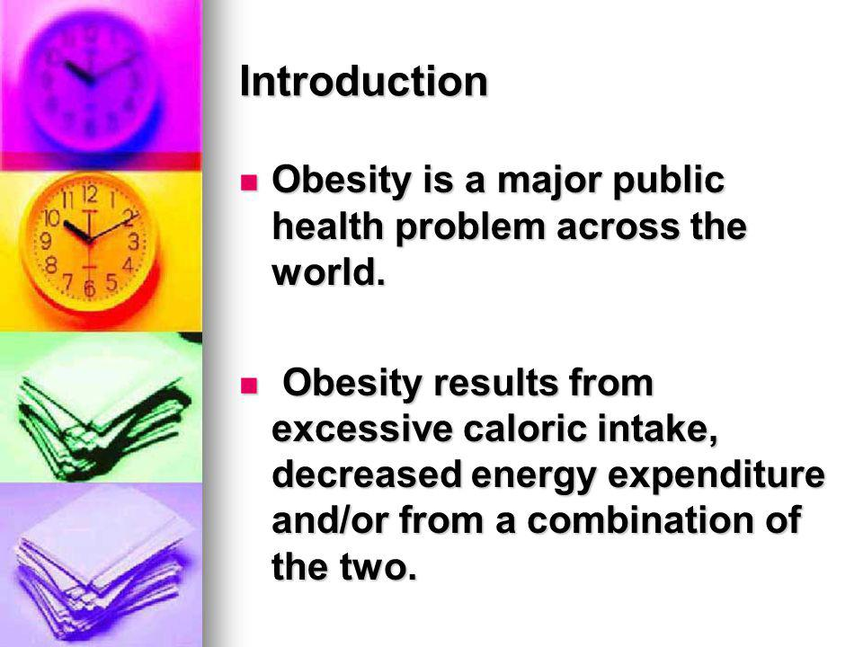 Introduction Obesity is a major public health problem across the world.