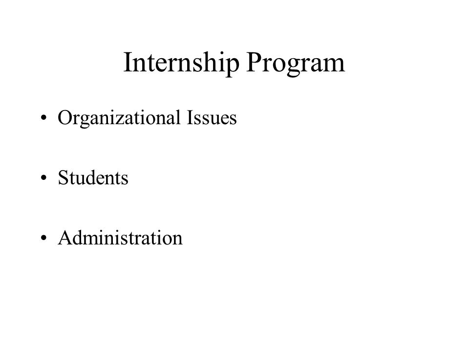 Internship Program Organizational Issues Students Administration