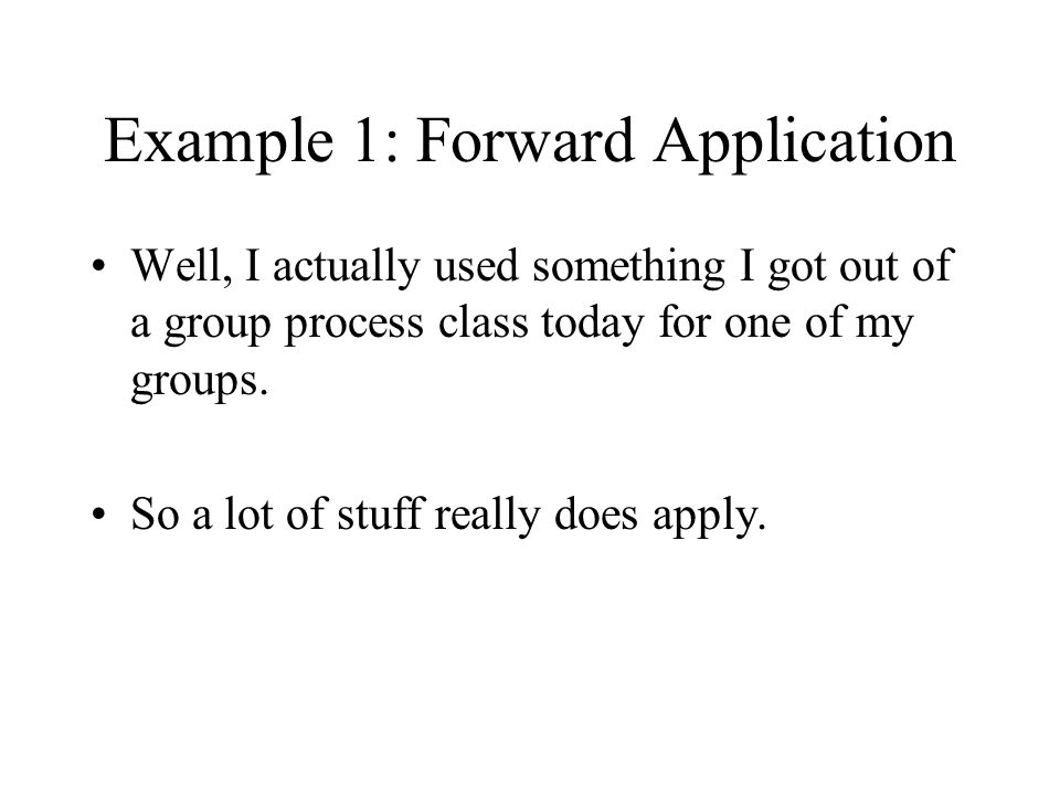 Example 1: Forward Application