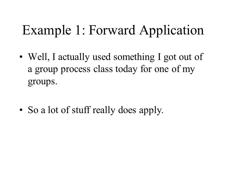 Example 1: Forward Application