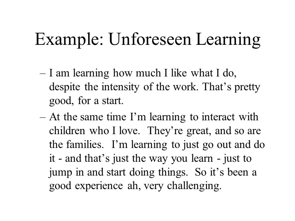 Example: Unforeseen Learning