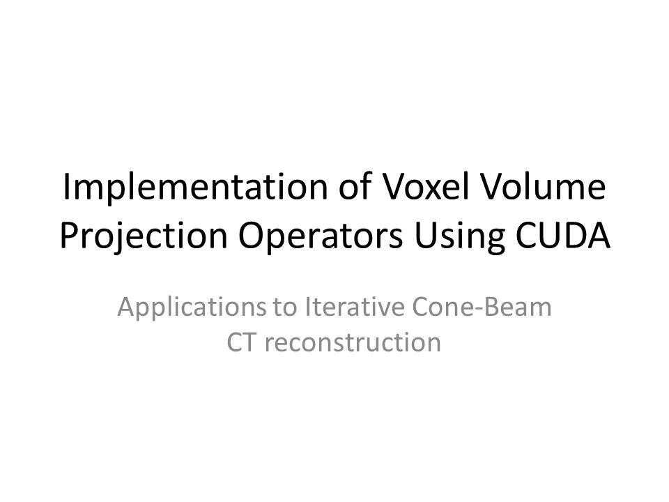 Implementation of Voxel Volume Projection Operators Using CUDA