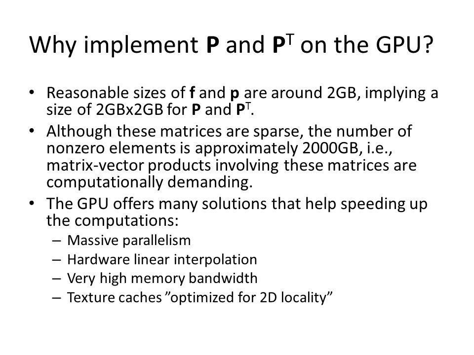 Why implement P and PT on the GPU