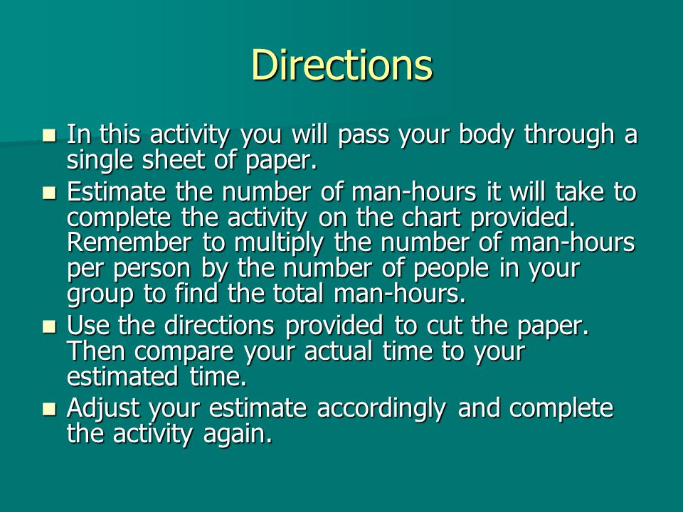 Directions In this activity you will pass your body through a single sheet of paper.