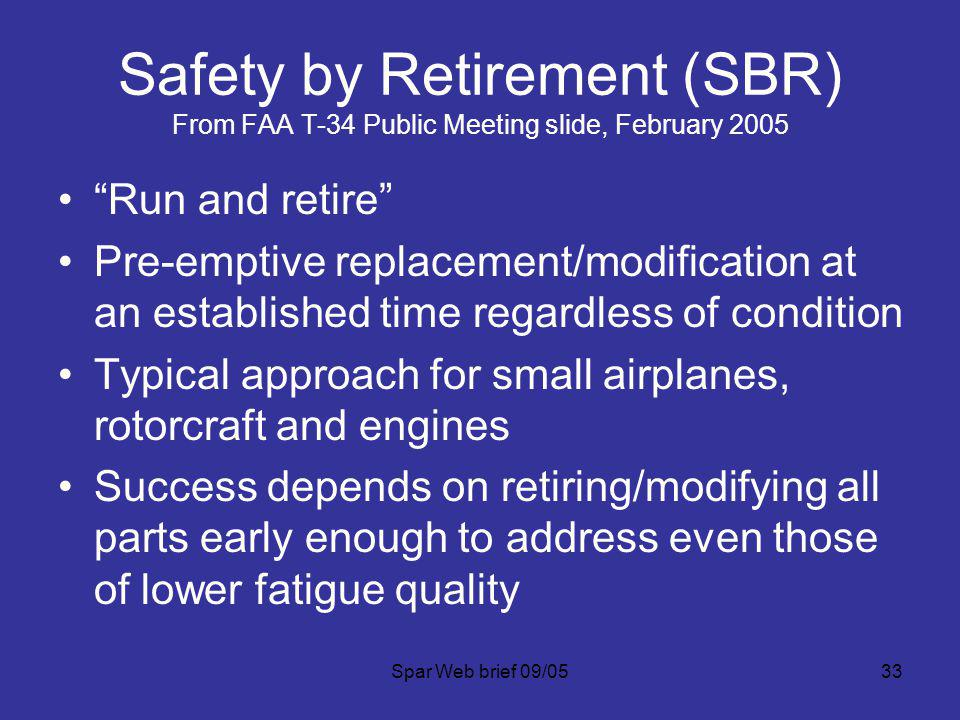 Safety by Retirement (SBR) From FAA T-34 Public Meeting slide, February 2005