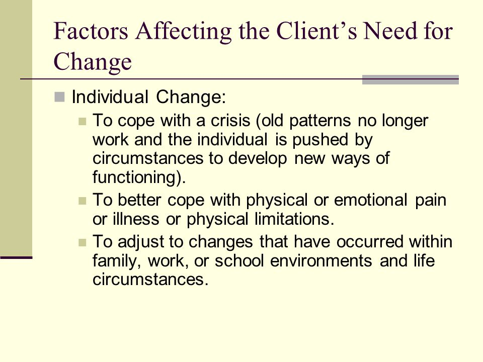 Factors Affecting the Client's Need for Change