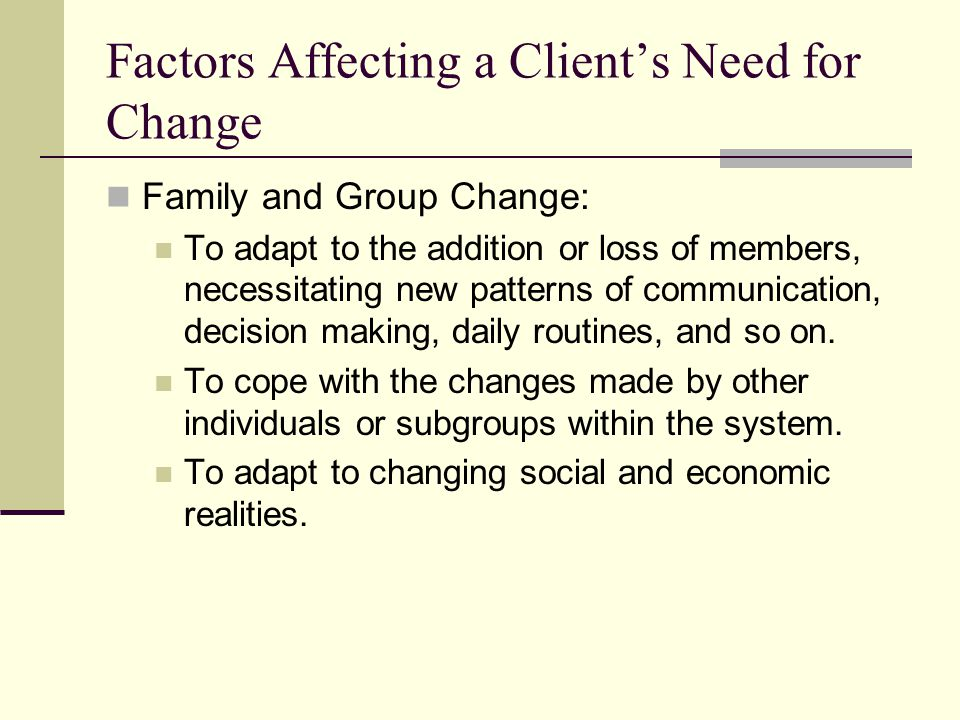 Factors Affecting a Client's Need for Change