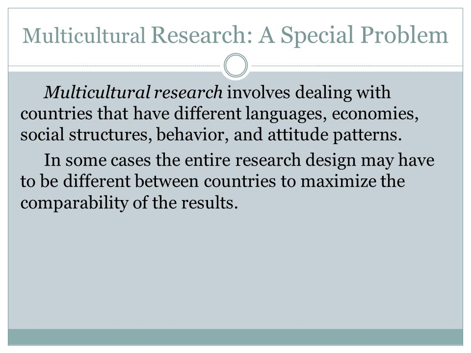 Multicultural Research: A Special Problem