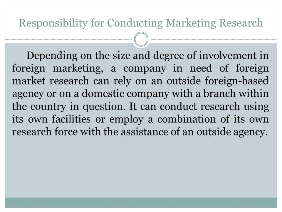 Responsibility for Conducting Marketing Research