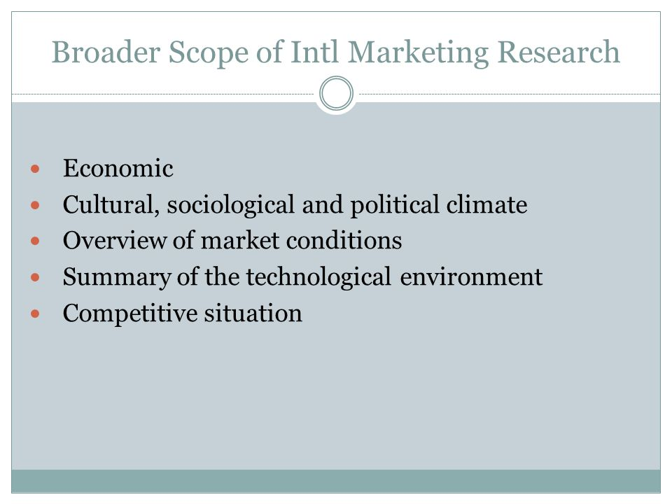 Broader Scope of Intl Marketing Research