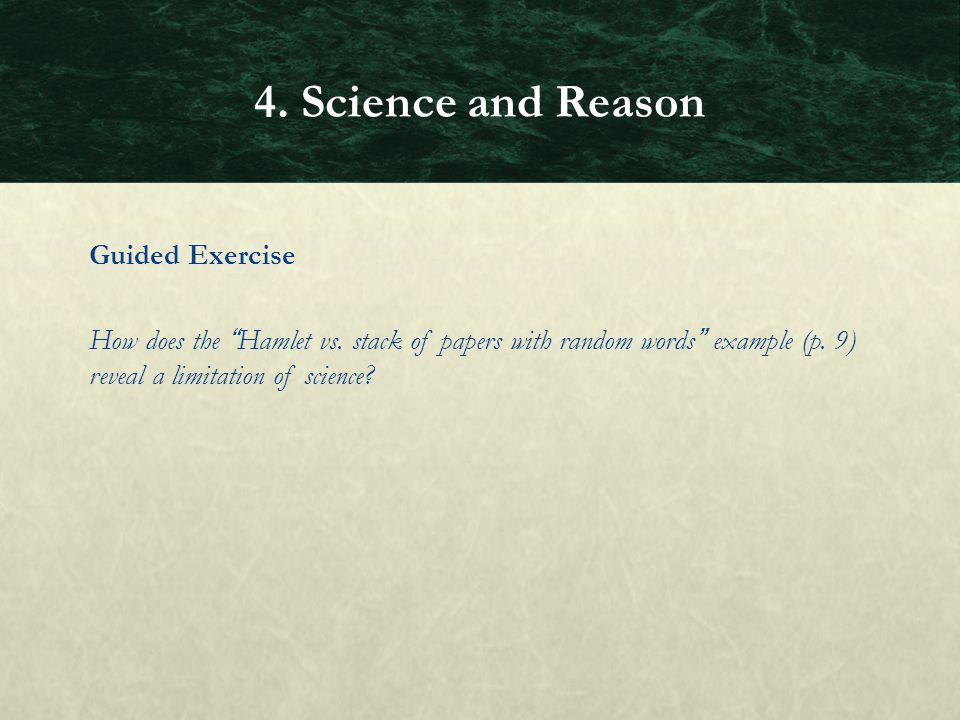 4. Science and Reason Guided Exercise How does the Hamlet vs.
