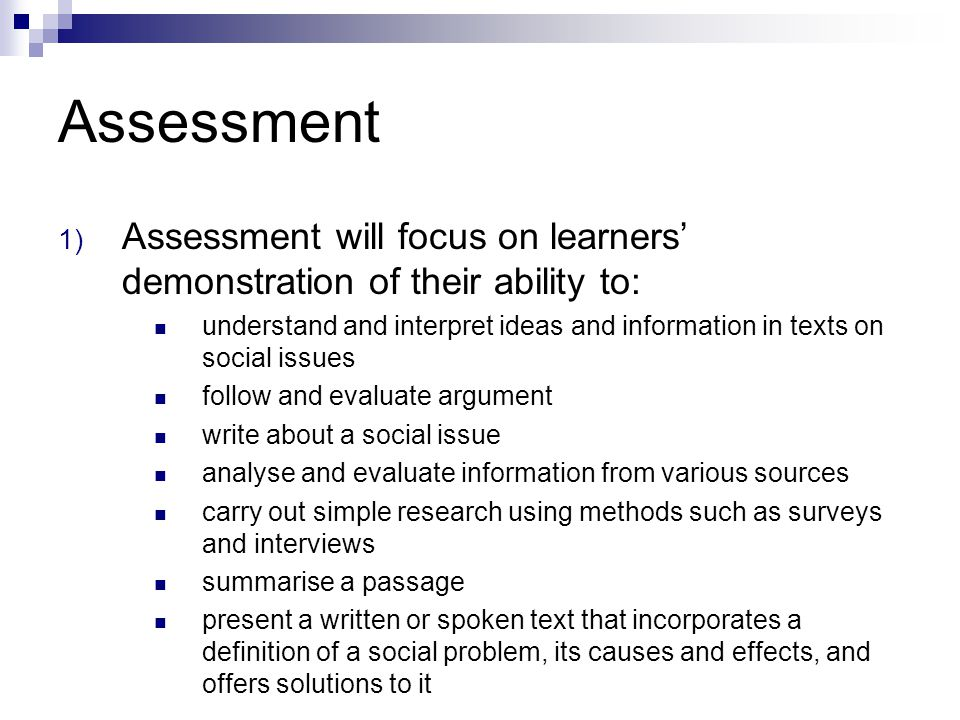 Assessment Assessment will focus on learners' demonstration of their ability to: