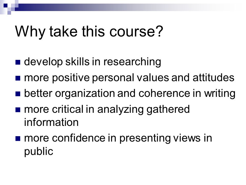 Why take this course develop skills in researching