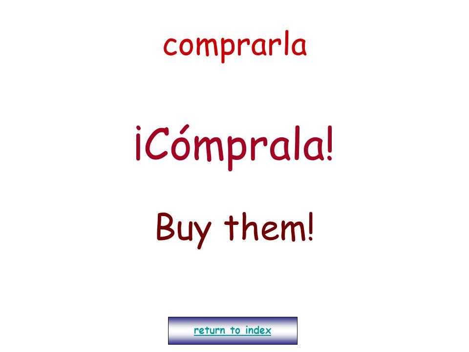 comprarla ¡Cómprala! Buy them! return to index