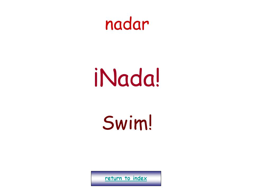 nadar ¡Nada! Swim! return to index