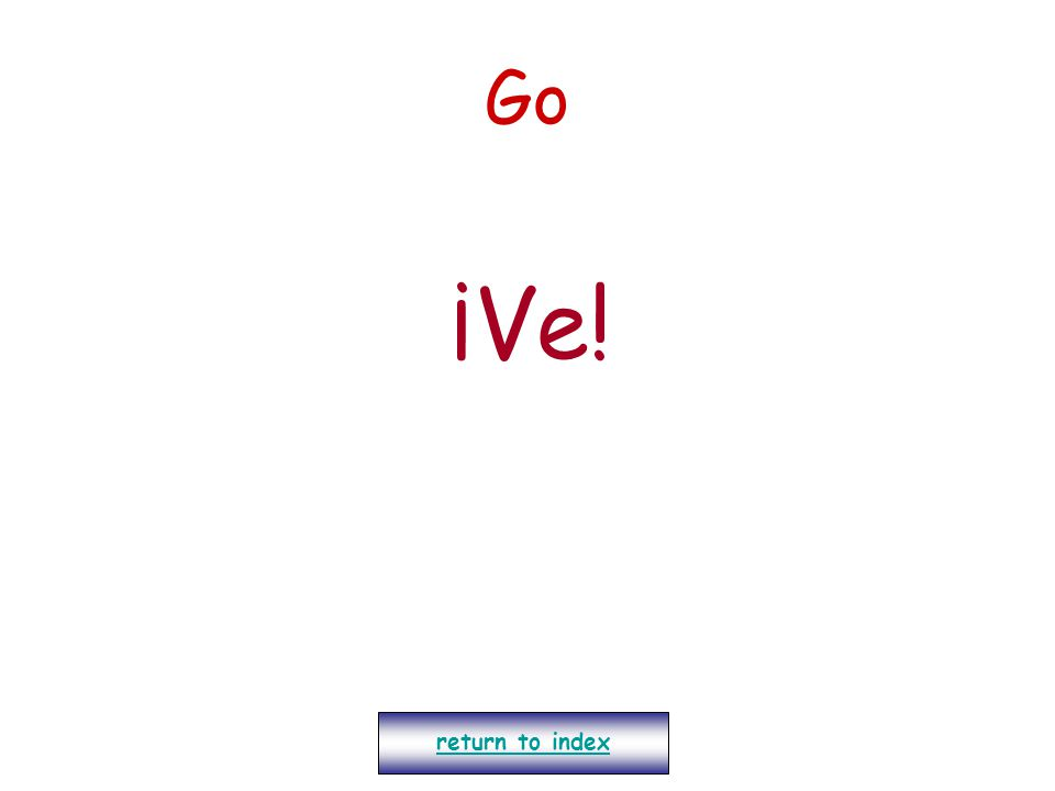 Go ¡Ve! return to index