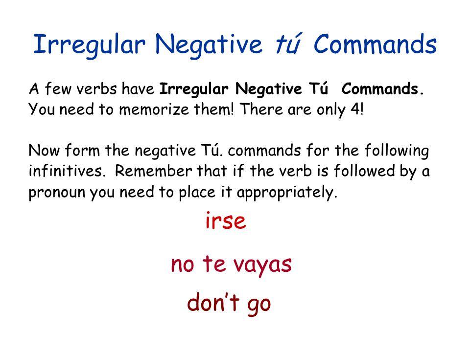 Irregular Negative tú Commands