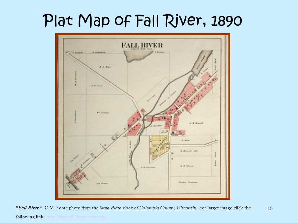 Plat Map of Fall River, 1890 Fall River. C.M. Foote photo from the State Plate Book of Columbia County, Wisconsin, For larger image click the.