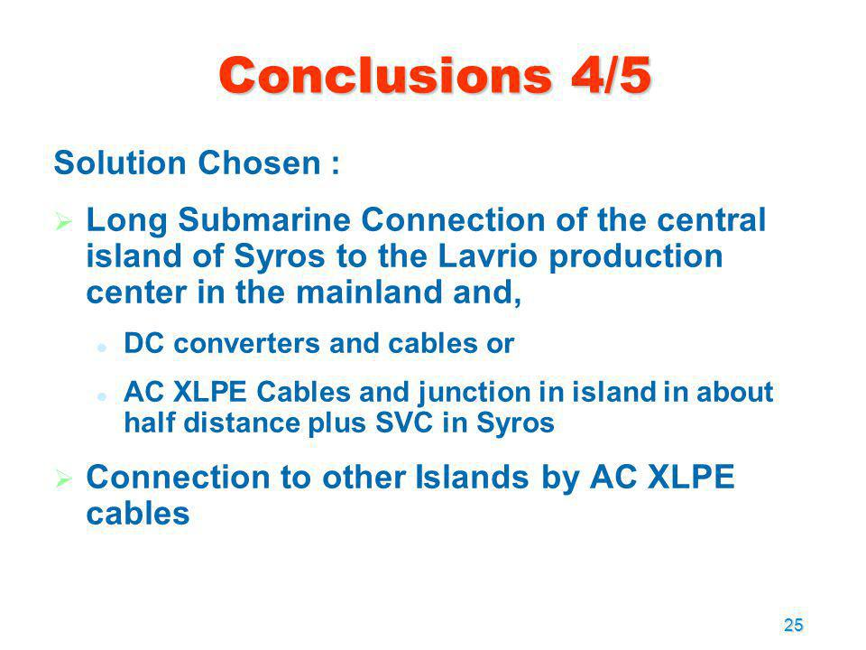 Conclusions 4/5 Solution Chosen :