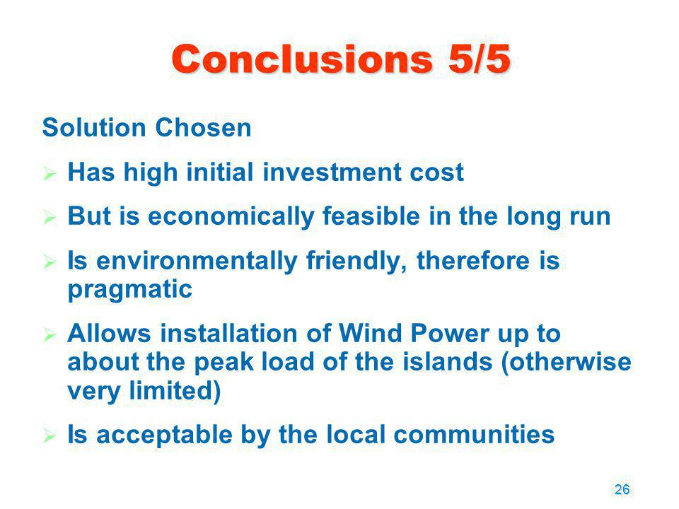 Conclusions 5/5 Solution Chosen Has high initial investment cost