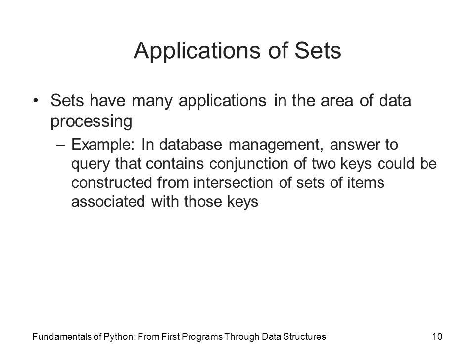 Applications of Sets Sets have many applications in the area of data processing.