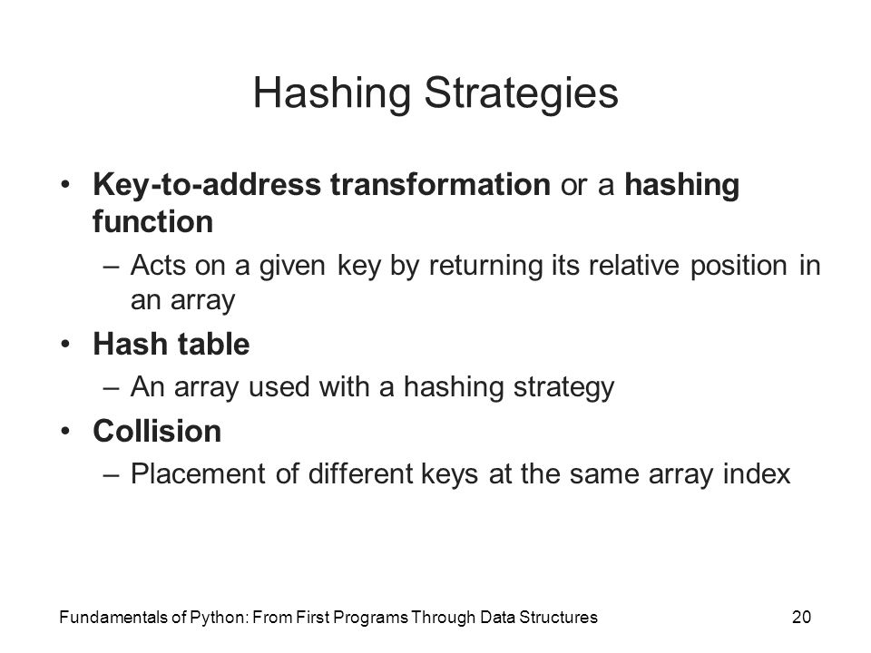 Hashing Strategies Key-to-address transformation or a hashing function