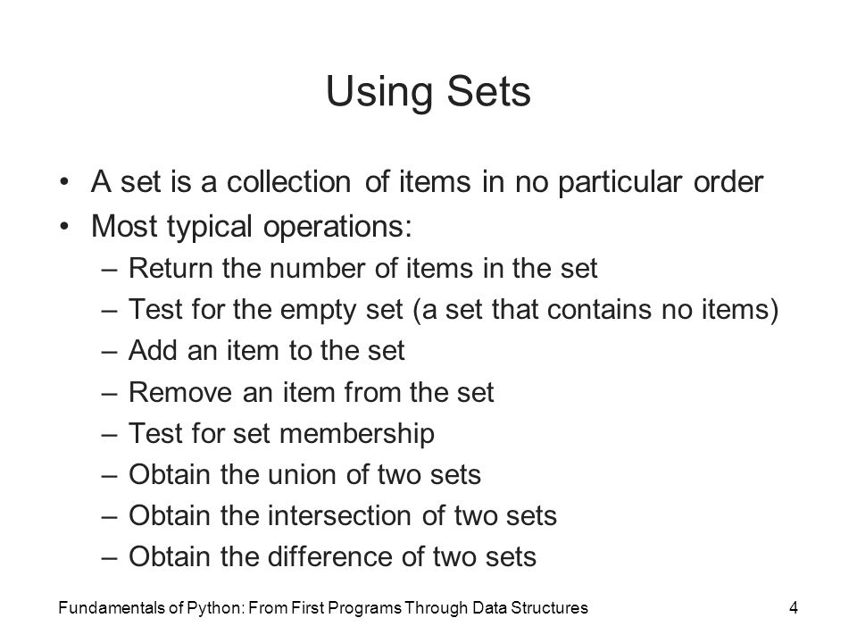 Using Sets A set is a collection of items in no particular order