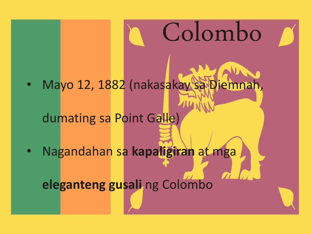 Colombo Mayo 12, 1882 (nakasakay sa Diemnah, dumating sa Point Galle)