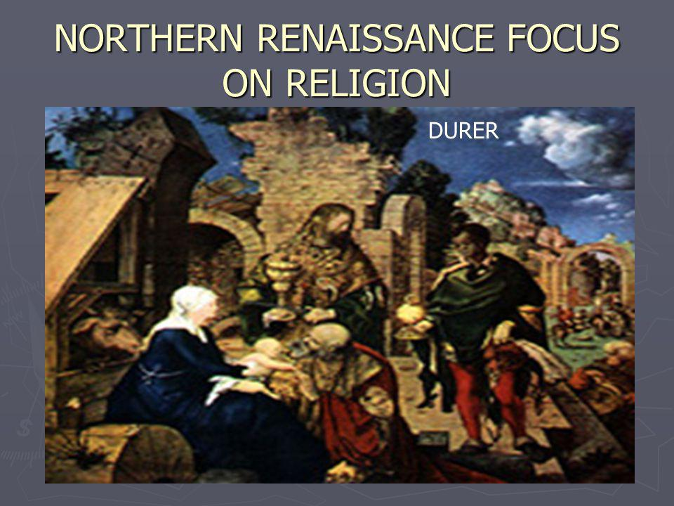 NORTHERN RENAISSANCE FOCUS ON RELIGION