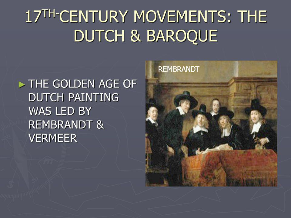 17TH-CENTURY MOVEMENTS: THE DUTCH & BAROQUE