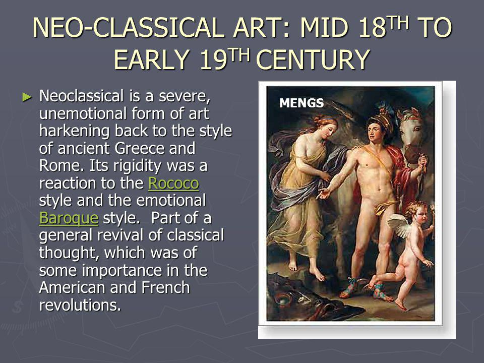 NEO-CLASSICAL ART: MID 18TH TO EARLY 19TH CENTURY