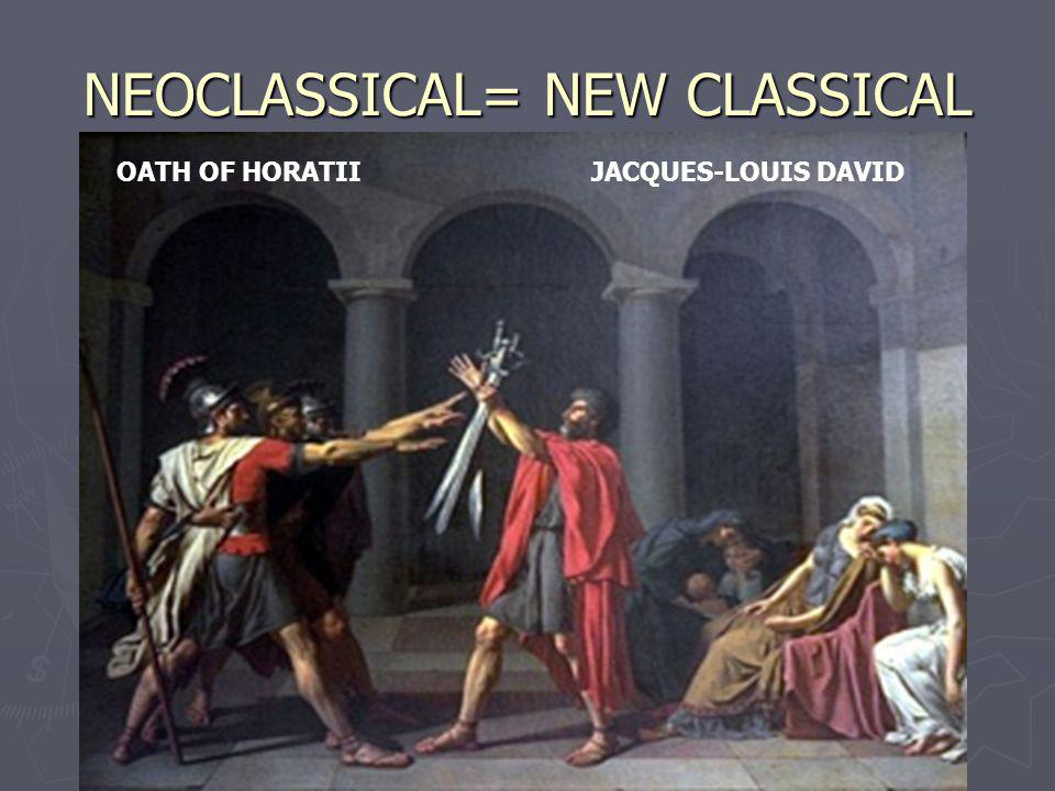 NEOCLASSICAL= NEW CLASSICAL