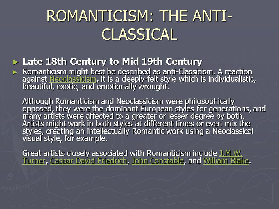 ROMANTICISM: THE ANTI-CLASSICAL