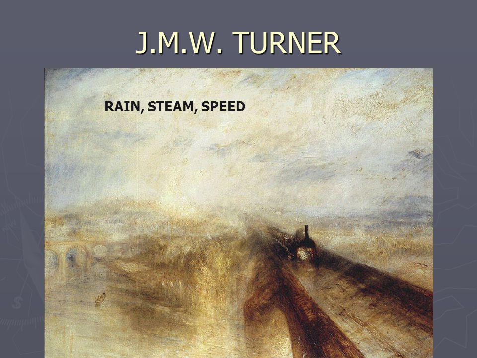 J.M.W. TURNER RAIN, STEAM, SPEED