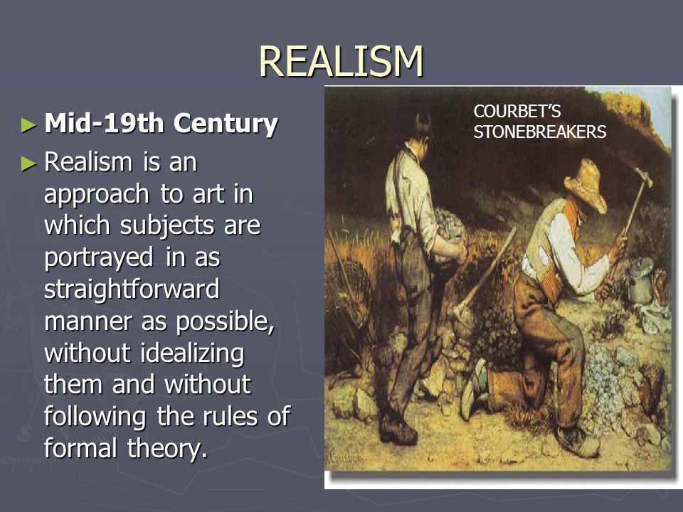 REALISM Mid-19th Century