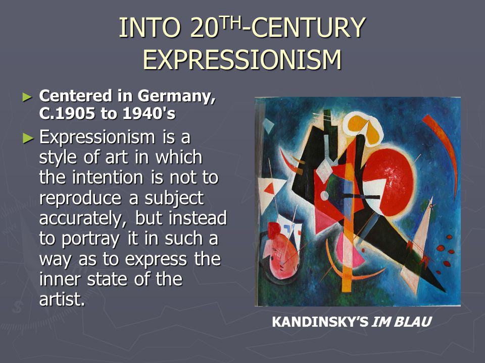 INTO 20TH-CENTURY EXPRESSIONISM