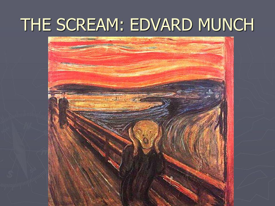 THE SCREAM: EDVARD MUNCH