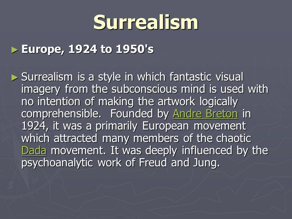 Surrealism Europe, 1924 to 1950 s.