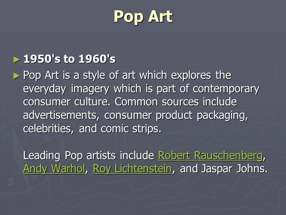 Pop Art 1950 s to 1960 s.