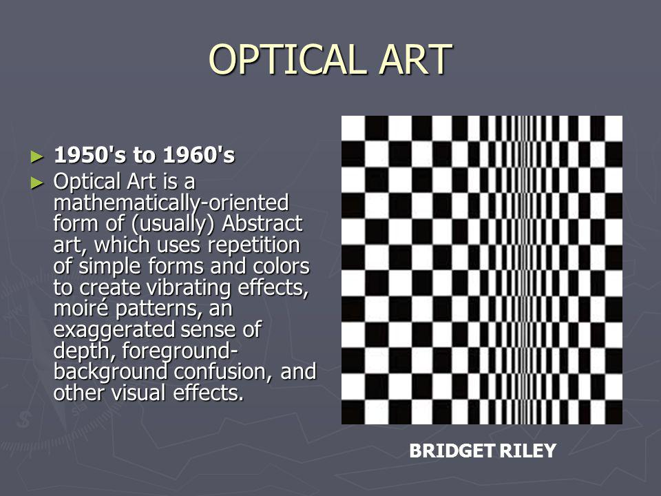 OPTICAL ART 1950 s to 1960 s.