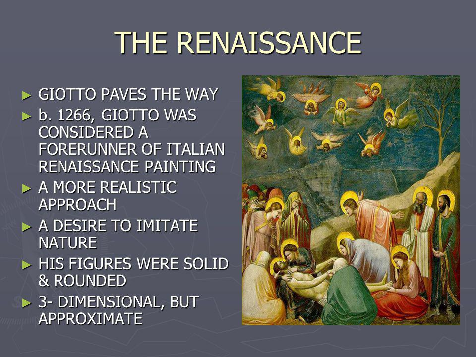 THE RENAISSANCE GIOTTO PAVES THE WAY