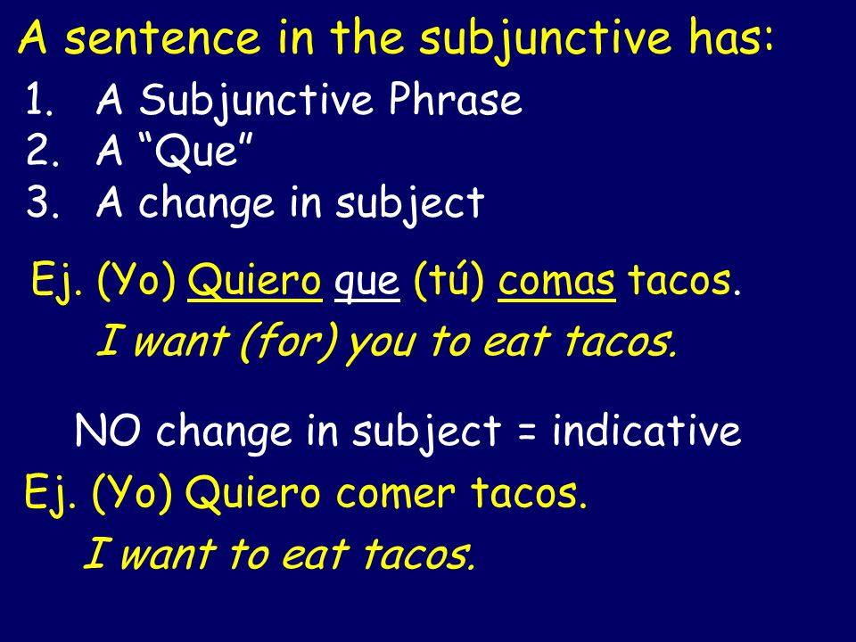 A sentence in the subjunctive has:
