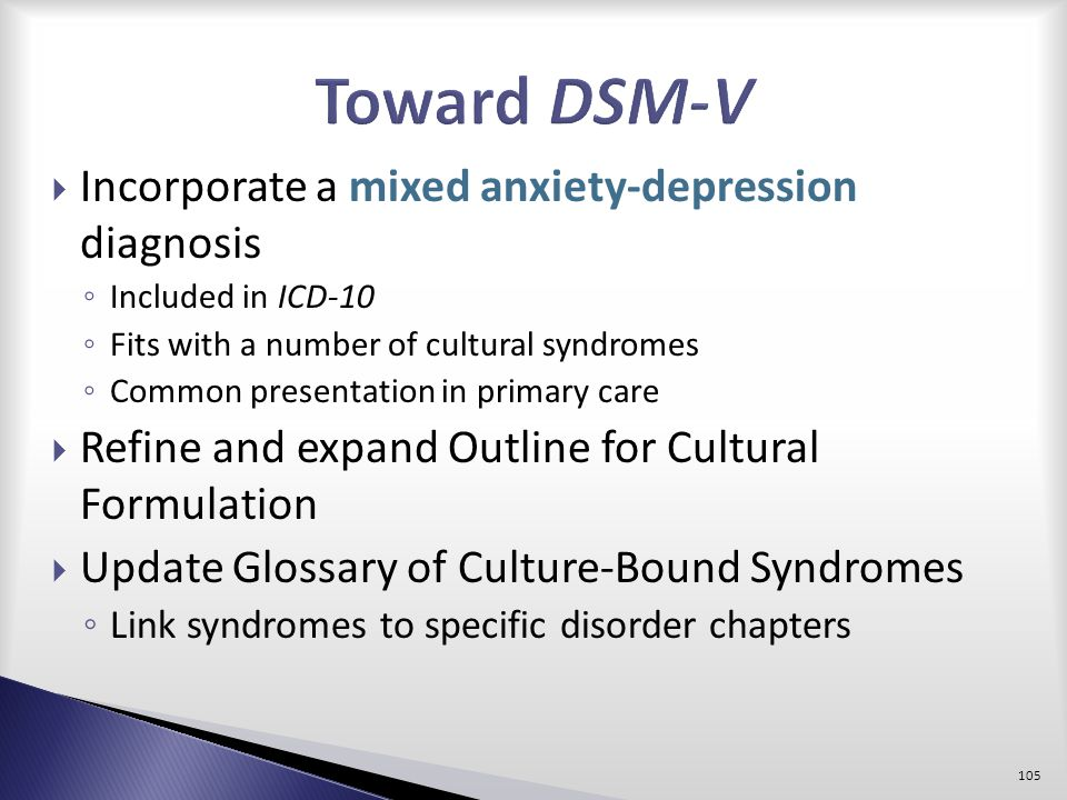 Toward DSM-V Incorporate a mixed anxiety-depression diagnosis