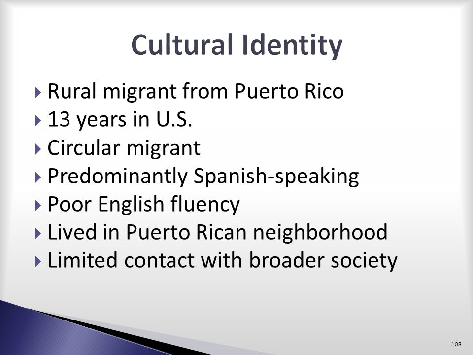 Cultural Identity Rural migrant from Puerto Rico 13 years in U.S.