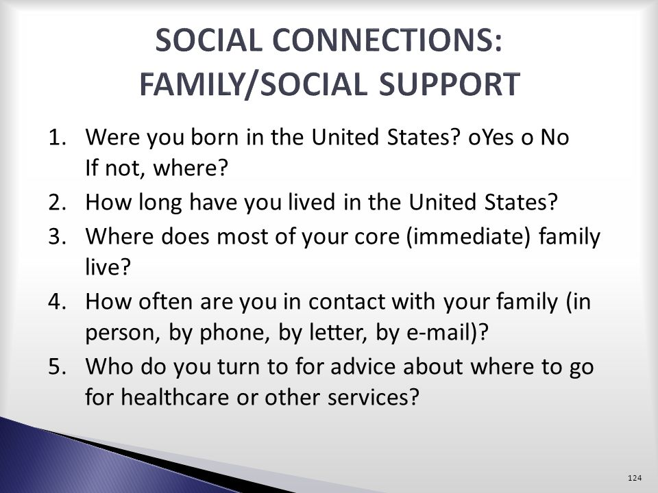 SOCIAL CONNECTIONS: FAMILY/SOCIAL SUPPORT