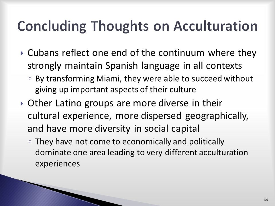 Concluding Thoughts on Acculturation