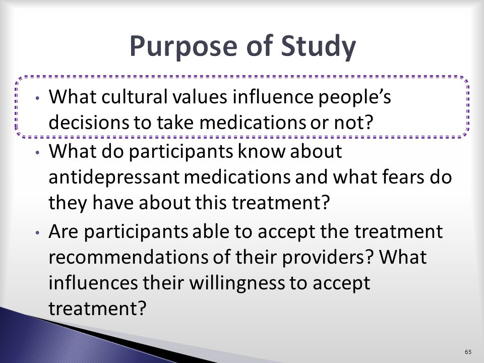 Purpose of Study What cultural values influence people's decisions to take medications or not