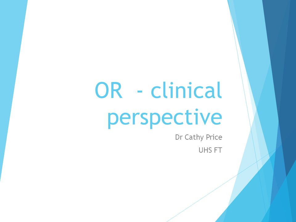 OR - clinical perspective