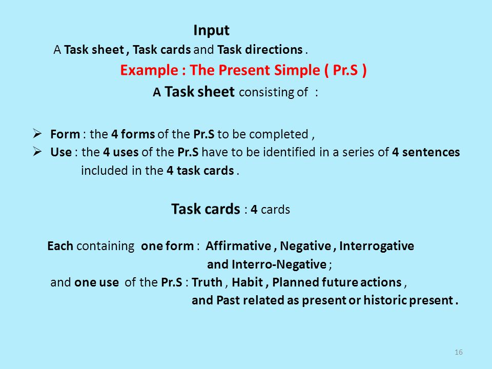 Example : The Present Simple ( Pr.S ) A Task sheet consisting of :