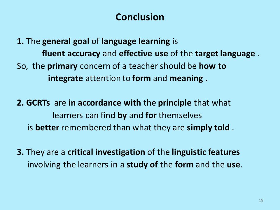 Conclusion 1. The general goal of language learning is